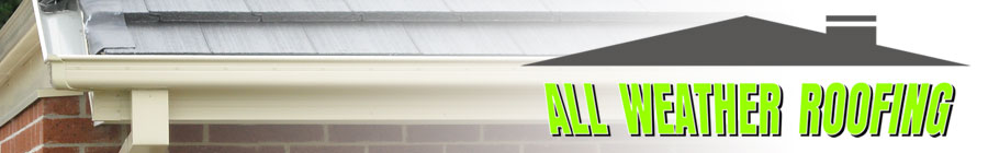 All Weather Roofing Guttering